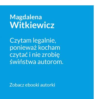 Antypiracimy - autor - Magdalena Witkiewicz - Czytam legalnie, ponieważ kocham czytać i nie zrobię świństwa autorom