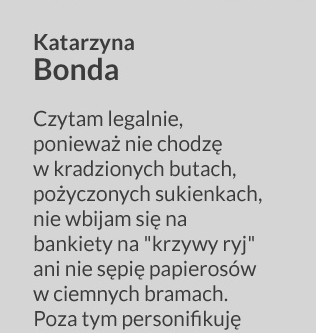 Antypiracimy - autor - Katarzyna Bonda - Czytam legalnie, ponieważ nie chodzę w kradzionych butach, pożyczonych sukienkach, nie wbijam się na bankiety na 'krzywy ryj' ani nie sępię papierosów w ciemnych bramach