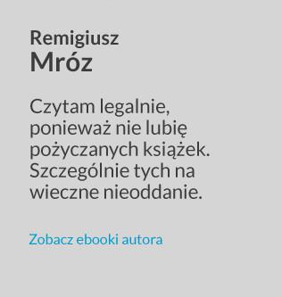 Antypiracimy - autor - Remigiusz Mróz - Czytam legalnie, ponieważ nie lubię pożyczanych książek