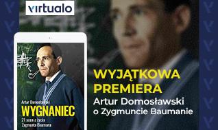 Blog - Artur Domosławski o Zygmuncie Baumanie. Premiera książki