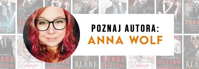Blog - baner - Poznaj autora: Anna Wolf