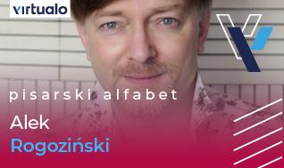 Blog - Zabij mnie śmiechem... Pisarski alfabet Alka Rogozińskiego