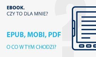 Epub, mobi czy pdf? Który format ebooka wybrać?