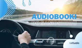 Blog - Najlepsze audiobooki do samochodu. Nasz subiektywny poradnik