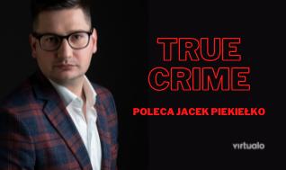 Blog - Powieści true crime poleca Jacek Piekiełko
