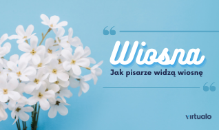 Blog - Wiosna w książkach. 10 cytatów o wiośnie